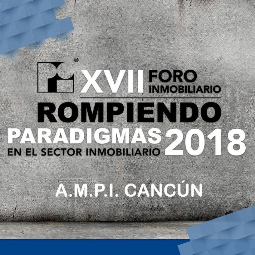 """XVII FORO INMOBILIARIO """"ROMPIENDO PARADIGMAS EN EL SECTOR INMOBILIARIO"""""""